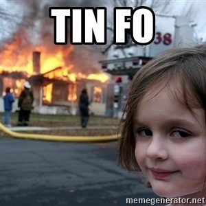 Disaster Girl - TIN FO