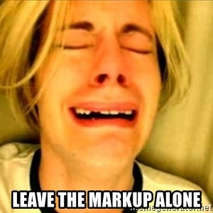 Leave Brittney Alone - LEAVE THE MARKUP ALONE