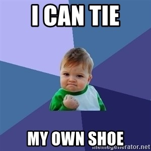Success Kid - I Can TIe my own shoe