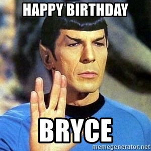 Spock - Happy Birthday Bryce