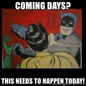 Batman Slappp - Coming Days? This needs to happen today!