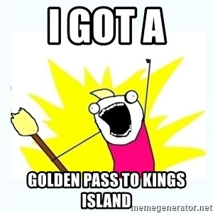 All the things - I GOT A  GOLDEN PASS TO KINGS ISLAND