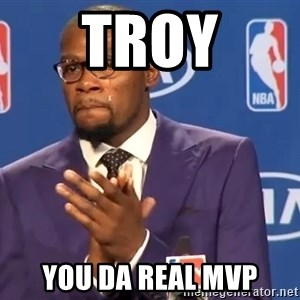 KD you the real mvp f - Troy You da real MVP