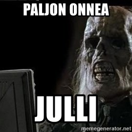 OP will surely deliver skeleton - Paljon Onnea julli