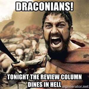 Spartan300 - DRACONIANS! Tonight the review column dines in hell