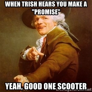 """Joseph Ducreux - When Trish hears you make a """"promise"""" Yeah, Good One Scooter"""