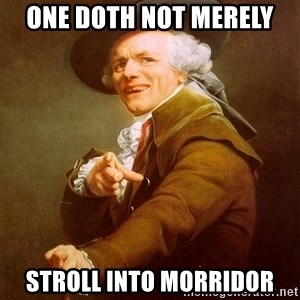 Joseph Ducreux - One doth not merely  Stroll into Morridor