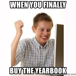 Computer kid - when you finally buy the yearbook