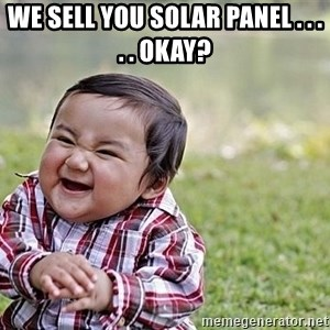Evil Asian Baby - We Sell You solar panel . . . . . Okay?
