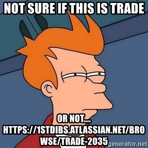 Futurama Fry - not sure if this is trade or not.... https://1stdibs.atlassian.net/browse/TRADE-2035