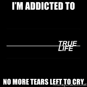 MTV True Life - I'm addicted to No More tears left to cry