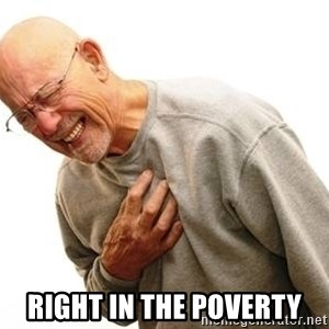 Old Man Heart Attack - Right in the poverty