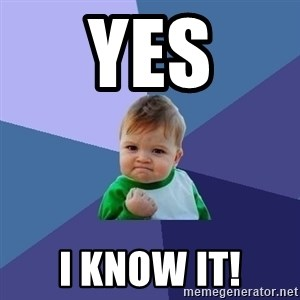 Success Kid - YES I KNOW IT!
