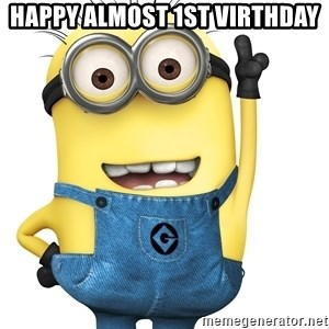 Despicable Me Minion - Happy almost 1st virthday