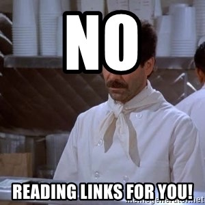 soup nazi - No Reading Links for you!