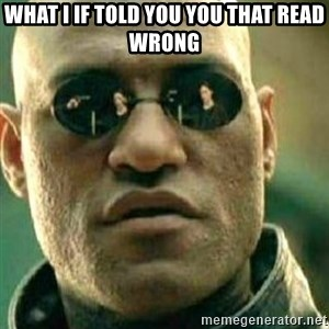 What If I Told You - what i if told you you that read wrong