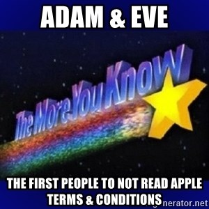 The more you know - Adam & Eve The First People to not read Apple Terms & Conditions