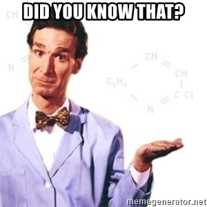 Bill Nye - Did you know that?
