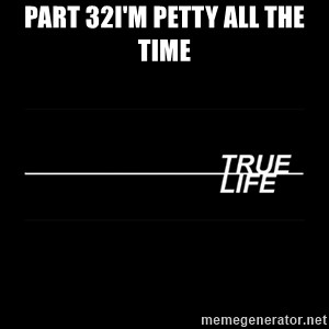MTV True Life - Part 32I'm petty all the time