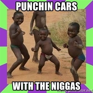 african kids dancing - Punchin Cars With the Niggas