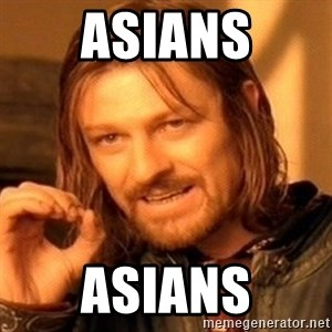 One Does Not Simply - Asians Asians