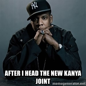 Jay Z problem - After I head the New Kanya joint