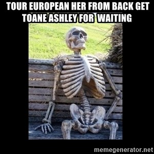 Still Waiting - Tour European Her From Back Get Toane Ashley for  waiting