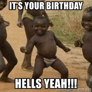 Success African Kid - It's your Birthday  Hells yeah!!!