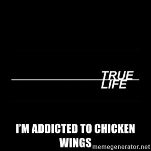 MTV True Life - I'm addicted to chicken wings