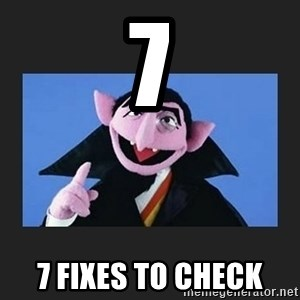 The Count from Sesame Street - 7 7 fixes to check