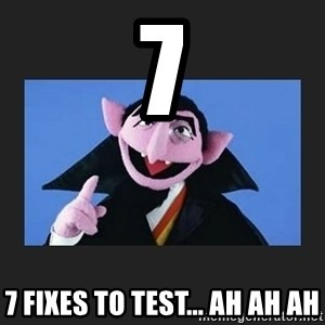 The Count from Sesame Street - 7 7 fixes to test... ah ah ah