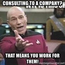 Patrick Stewart WTF - Consulting to a company? that means you work for them!