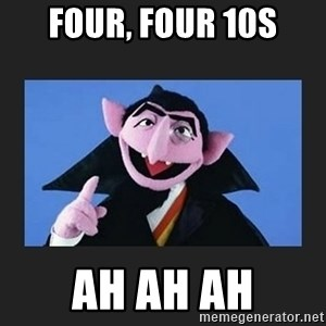 The Count from Sesame Street - Four, Four 10s ah ah ah