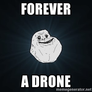 Forever Alone - Forever A drone