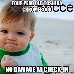success baby - four year old toshiba chromebook no damage at check-in