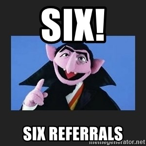The Count from Sesame Street - Six! Six Referrals