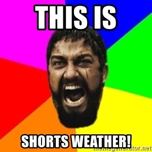 sparta - this is shorts weather!