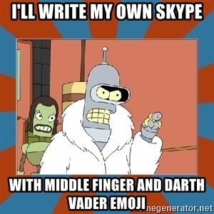 Blackjack and hookers bender - i'll write my own skype with middle finger and darth vader emoji