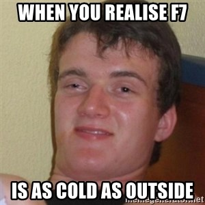 Stoner Stanley - When you realise F7  Is as cold as outside