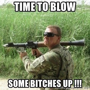Awkward Army - Time to blow  some bitches Up !!!