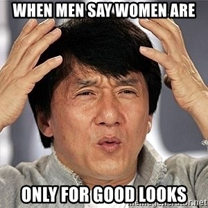 Jackie Chan - when Men say women are only for good looks