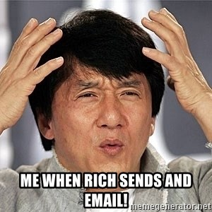 Jackie Chan - Me when Rich sends and email!