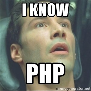 i know kung fu - I know php
