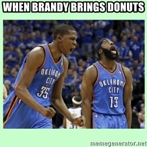durant harden - When Brandy brings Donuts