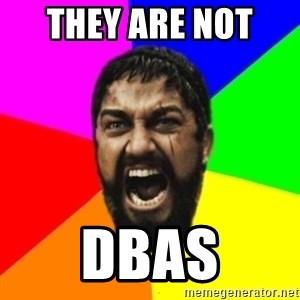 sparta - they are not  DBas