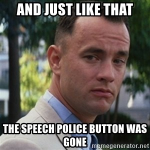 forrest gump - and just like that the speech police button was gone