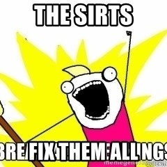Break All The Things - THE SIRTS fix them all