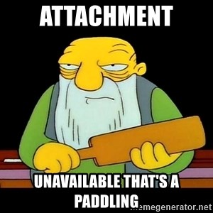That's a paddling - Attachment  Unavailable That's A Paddling