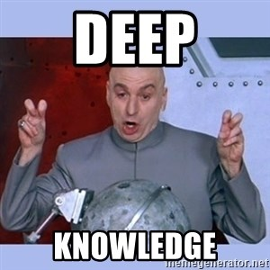 Dr Evil meme - Deep Knowledge