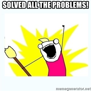 All the things - solved all the problems!